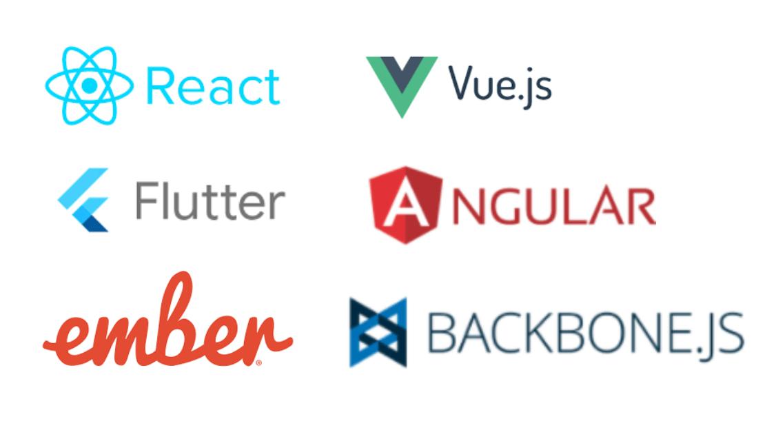 Angular, flutter , React , Backbone.js, ember.js flutter,vue.js