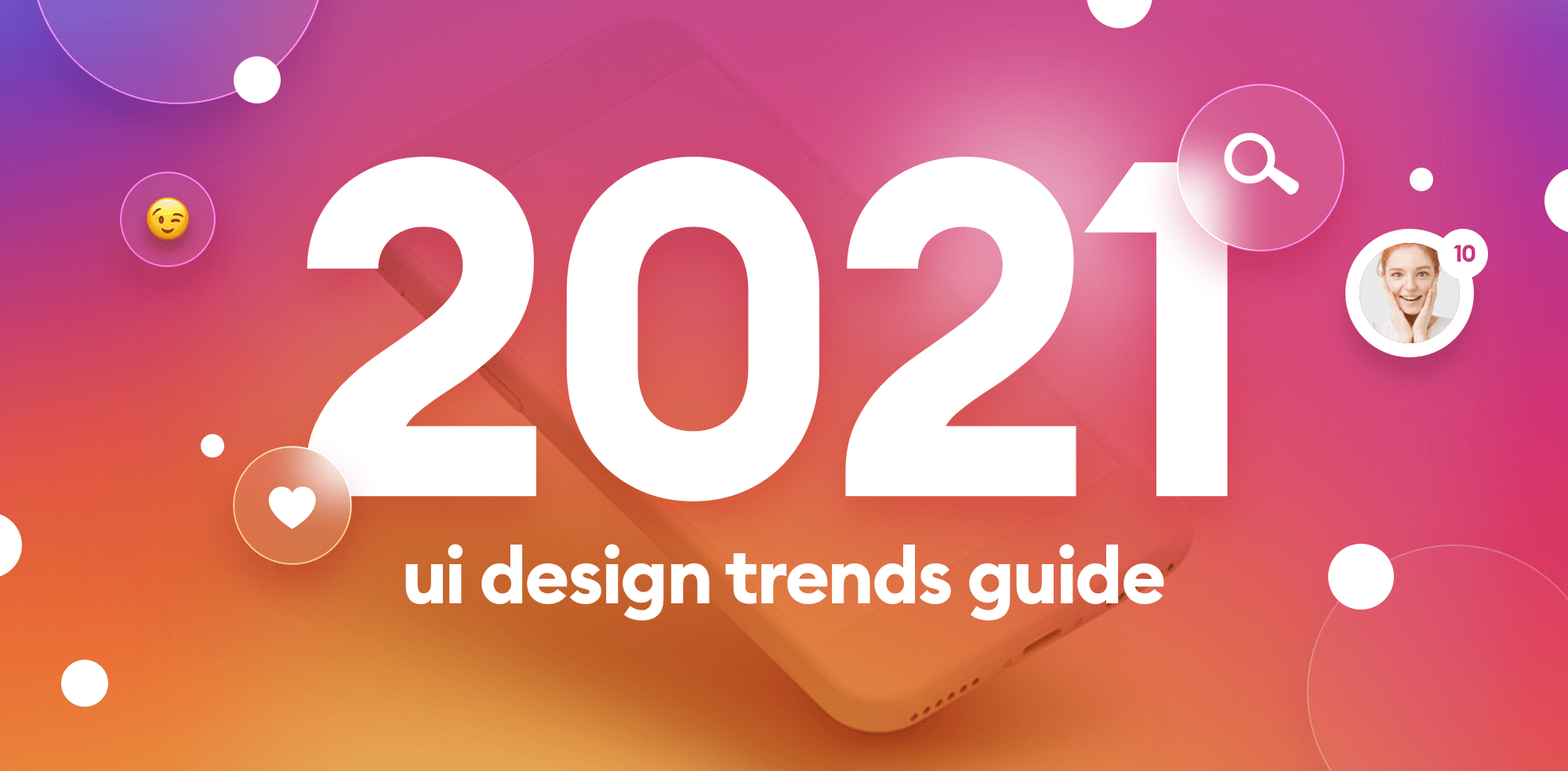 Best UI/UX Trends in 2021 what you can learn from them
